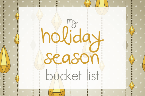 My Holiday Season Bucket List